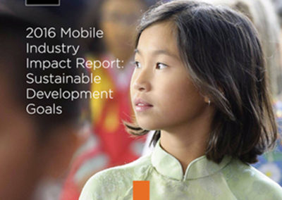 2016 Mobile Industry Impact Report: Sustainable Development Goals (GSMA)