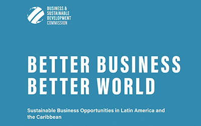 Sustainable Businesses Can Unlock More Than US$1 Trillion in Latin America and the Caribbean by 2030