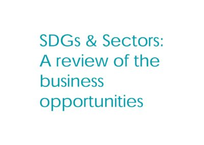 SDGs & Sectors: A review of the business opportunities