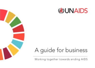 Working together towards ending AIDS – A guide for Business